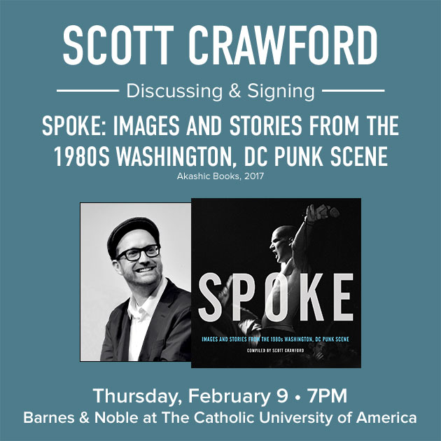 Barnes & Noble: Author Scott Crawford & Photographer Jim Saah - Spoke: Images and Stories from the 1980s Washington, DC Punk Scene